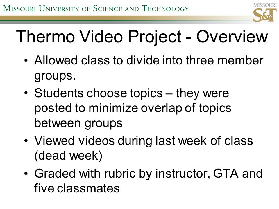 Survey Results – Student Learning I feel that I would have gained more knowledge from completing a research paper project rather than doing the video project –1.0 1.0 I feel that the video project helped me to better learn some concepts of thermodynamics –2.9 0.9