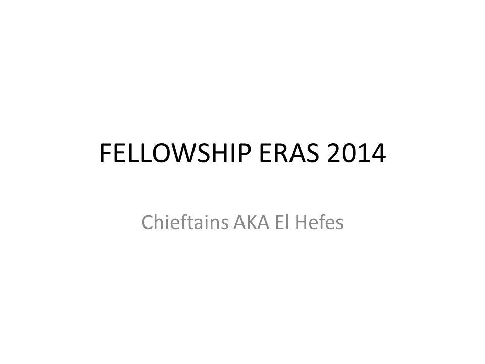 FELLOWSHIP ERAS 2014 Chieftains AKA El Hefes