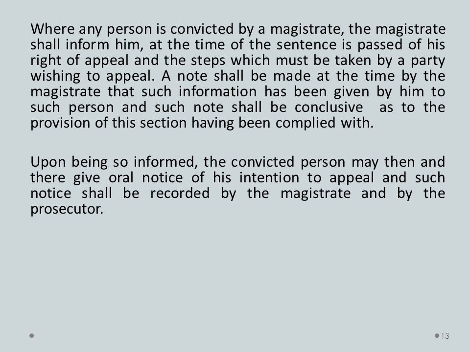 Where any person is convicted by a magistrate, the magistrate shall inform him, at the time of the sentence is passed of his right of appeal and the steps which must be taken by a party wishing to appeal.