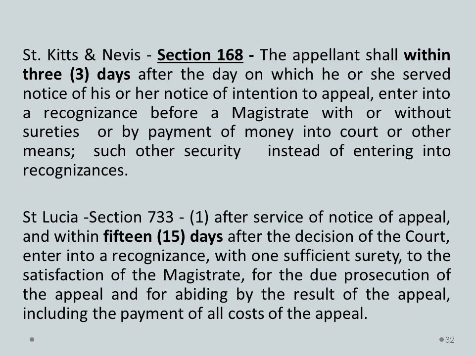 St. Kitts & Nevis - Section 168 - The appellant shall within three (3) days after the day on which he or she served notice of his or her notice of int