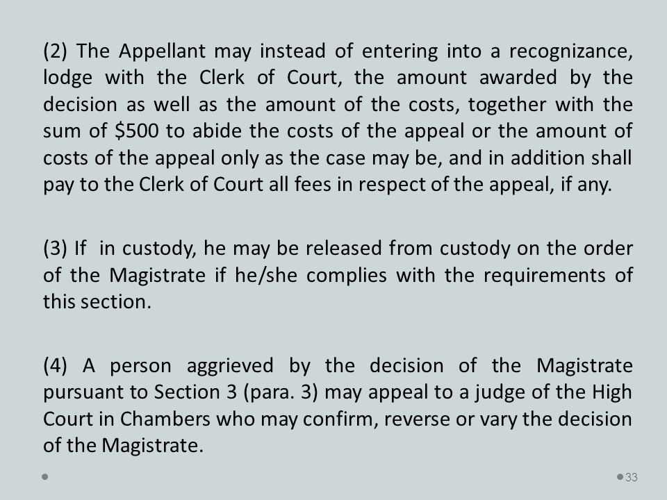 (2) The Appellant may instead of entering into a recognizance, lodge with the Clerk of Court, the amount awarded by the decision as well as the amount