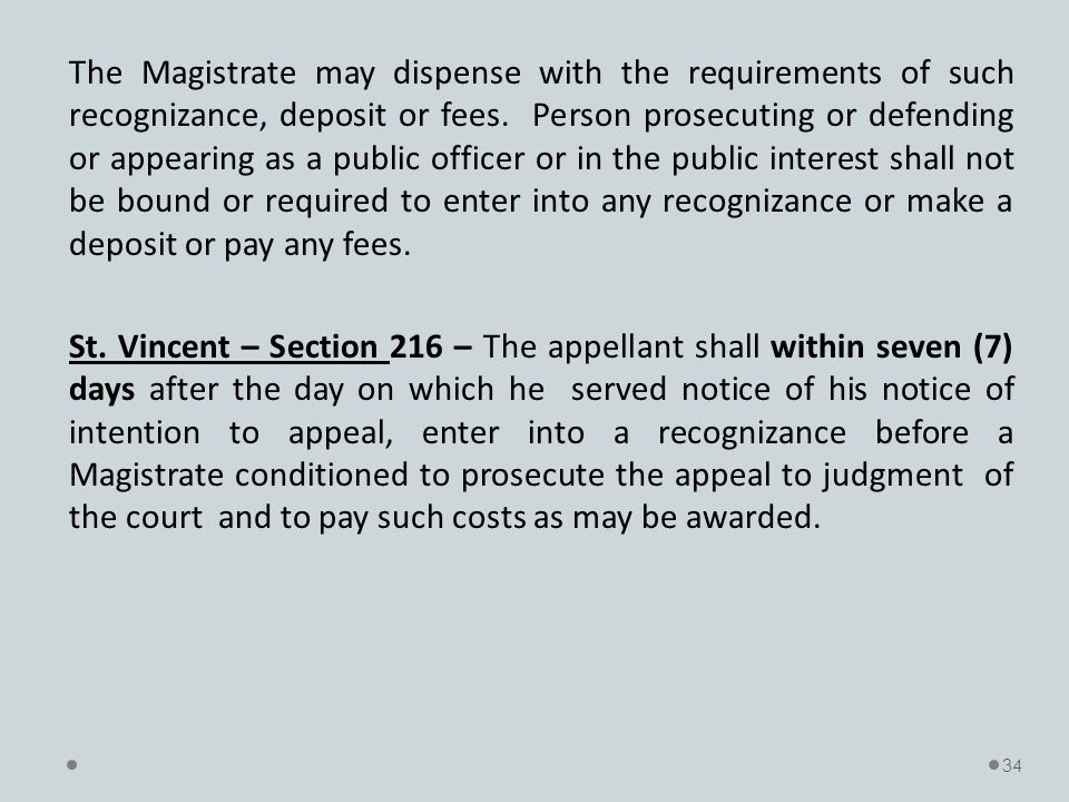 The Magistrate may dispense with the requirements of such recognizance, deposit or fees.
