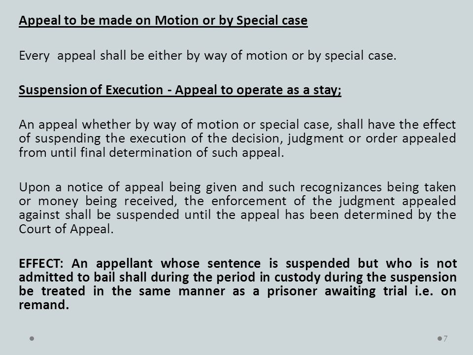 Appeal to be made on Motion or by Special case Every appeal shall be either by way of motion or by special case.
