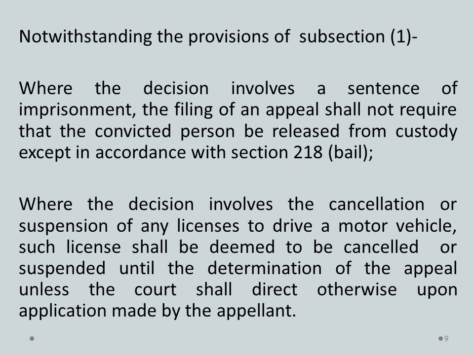 Notwithstanding the provisions of subsection (1)- Where the decision involves a sentence of imprisonment, the filing of an appeal shall not require th
