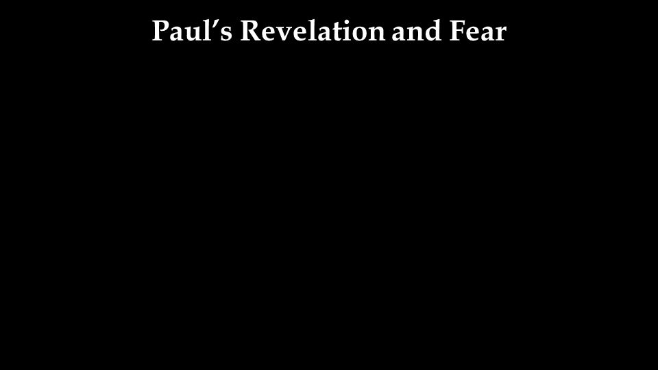 Paul's Revelation and Fear