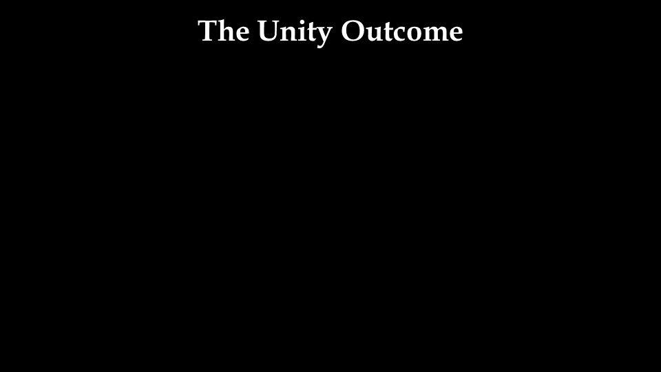 The Unity Outcome