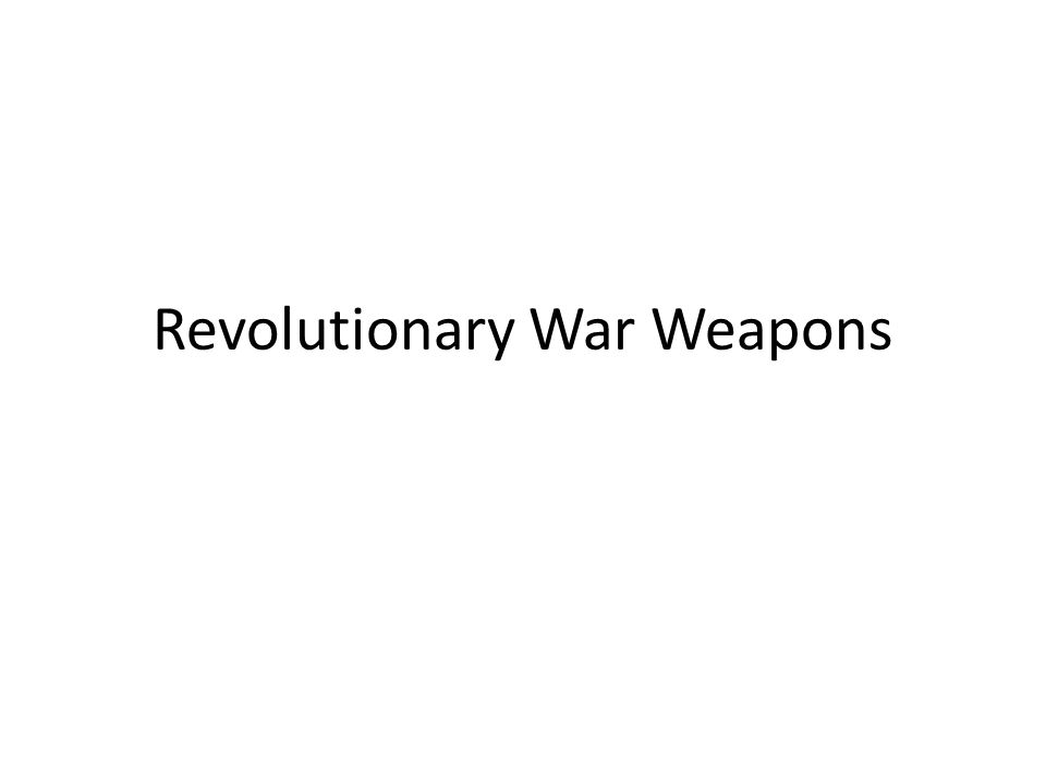 Revolutionary War Weapons