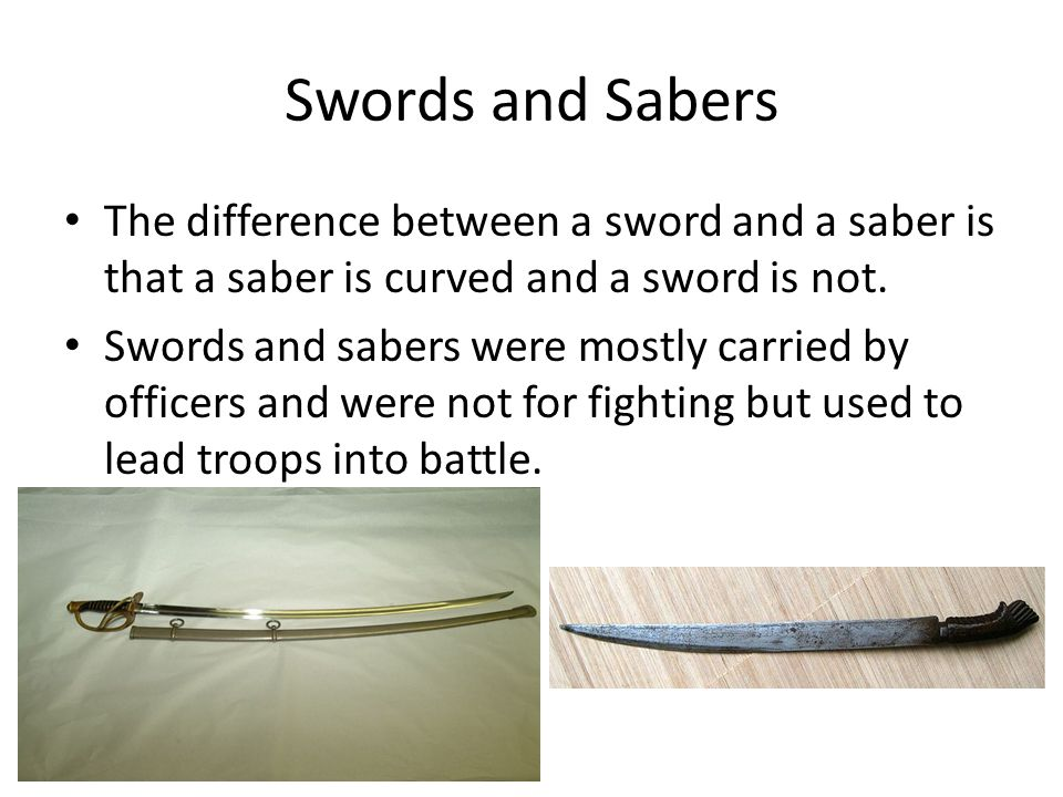 Swords and Sabers The difference between a sword and a saber is that a saber is curved and a sword is not.