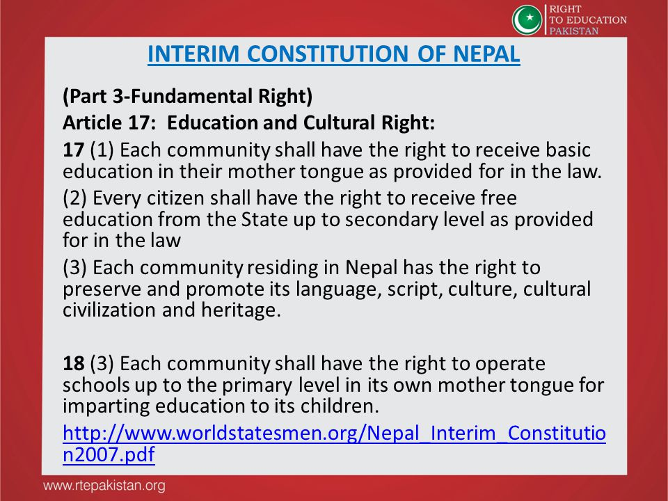 INTERIM CONSTITUTION OF NEPAL (Part 3-Fundamental Right) Article 17: Education and Cultural Right: 17 (1) Each community shall have the right to recei