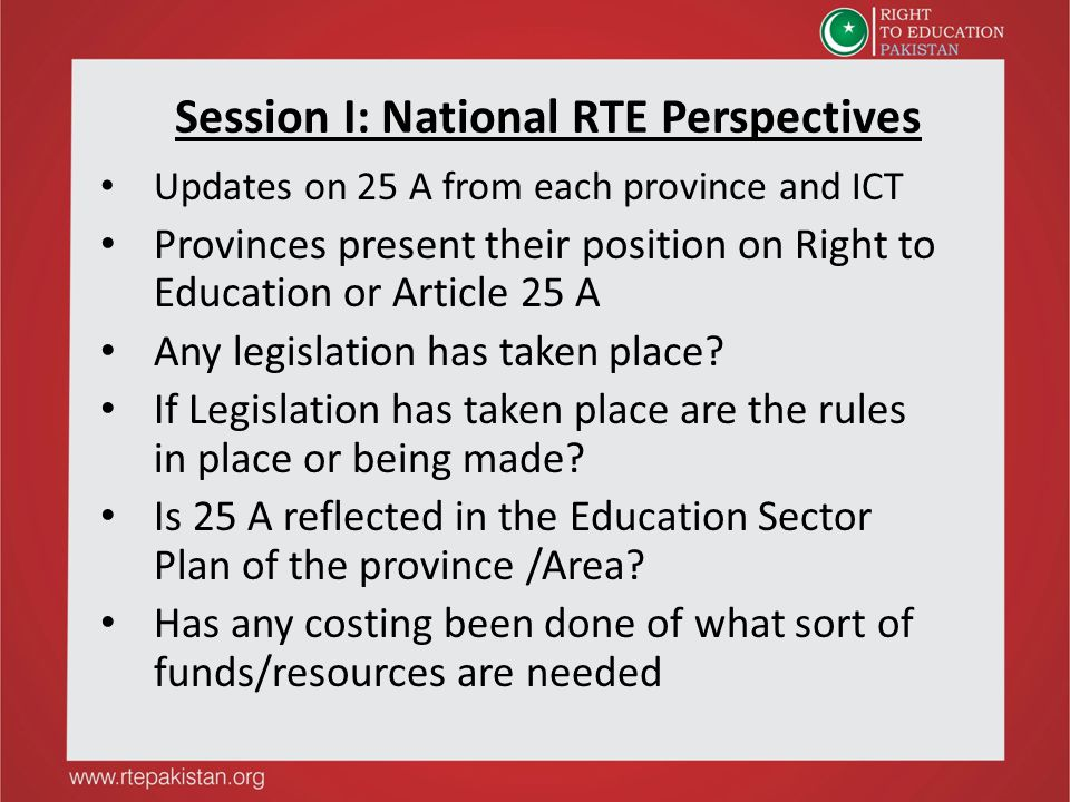 Updates on 25 A from each province and ICT Provinces present their position on Right to Education or Article 25 A Any legislation has taken place? If