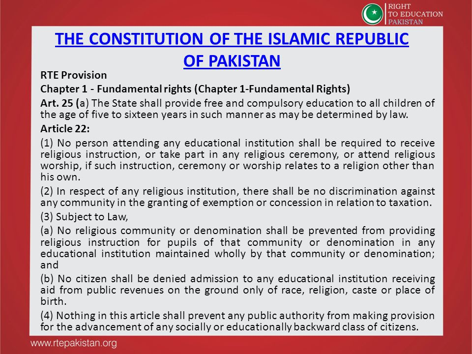 THE CONSTITUTION OF THE ISLAMIC REPUBLIC OF PAKISTAN RTE Provision Chapter 1 - Fundamental rights (Chapter 1-Fundamental Rights) Art.