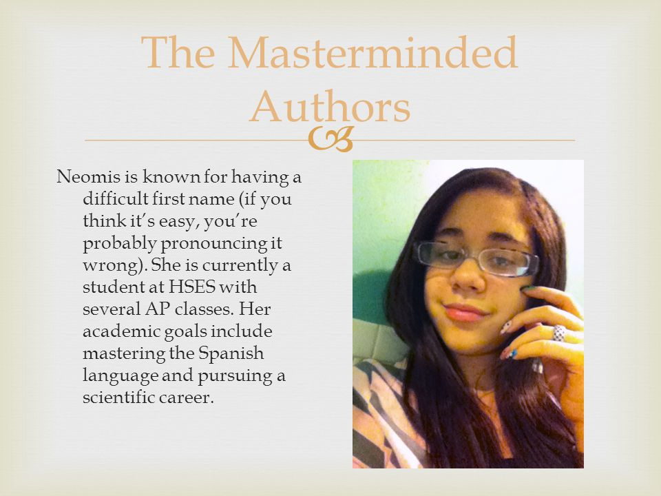  The Masterminded Authors Neomis is known for having a difficult first name (if you think it's easy, you're probably pronouncing it wrong). She is cu