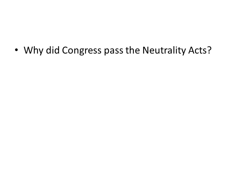Why did Congress pass the Neutrality Acts?