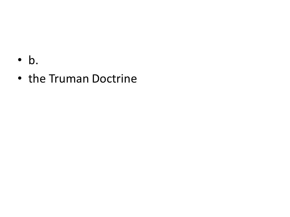 b. the Truman Doctrine