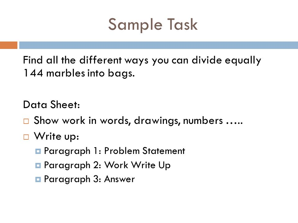 Sample Task Find all the different ways you can divide equally 144 marbles into bags.