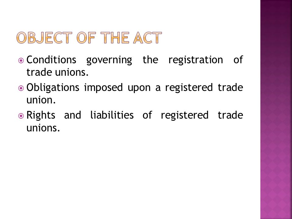  It applies to registered trade unions and extend to the whole of India including the state of Jammu and Kashmir.