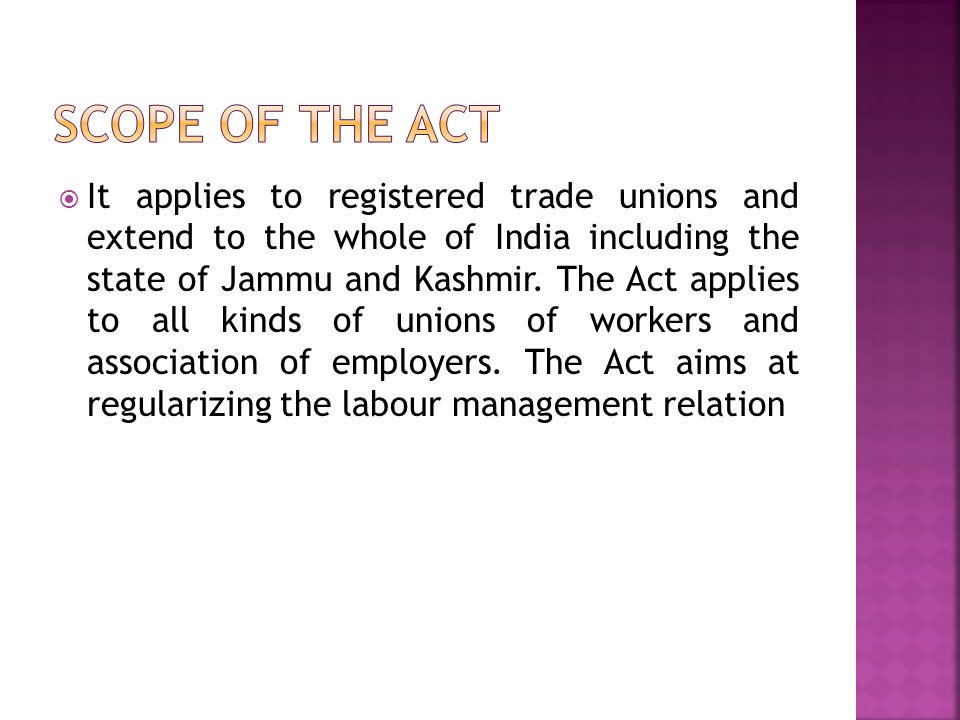 (iv) Power to call for further particulars (v) Registration (Section 8): The Registrar, on being satisfied that the Trade Union has complied with all the requirements of this Act in regard to registration, shall register the Trade Union by making a necessary entries in the register, to be maintained in such form as may be prescribed.