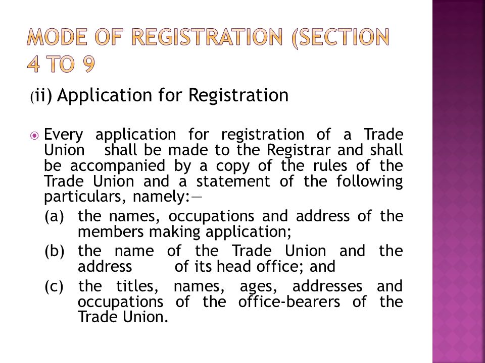  Where a Trade Union has been in existence for more than one year before the making of an application for its registration, there shall be delivered to the Registrar, together with the application, a general statement of the assets and liabilities of the Trade Union prepared in such form and containing such particulars as may be prescribed.