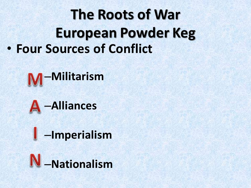 Militarism Building a strong military – Protect Colonies – Display strength – Domination of the seas Great Britain / Germany – Domination of the ground Russia / Germany