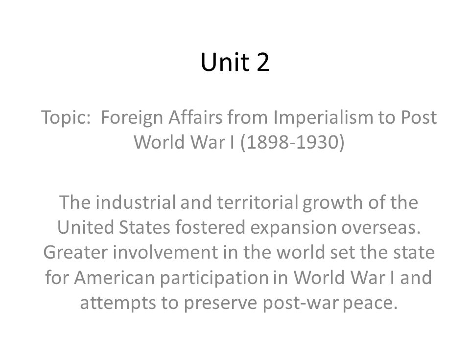 Chapter 2: Post War Treaties and the League of Nations Content Statement: After WWI, the United States pursued efforts to maintain peace in the world.