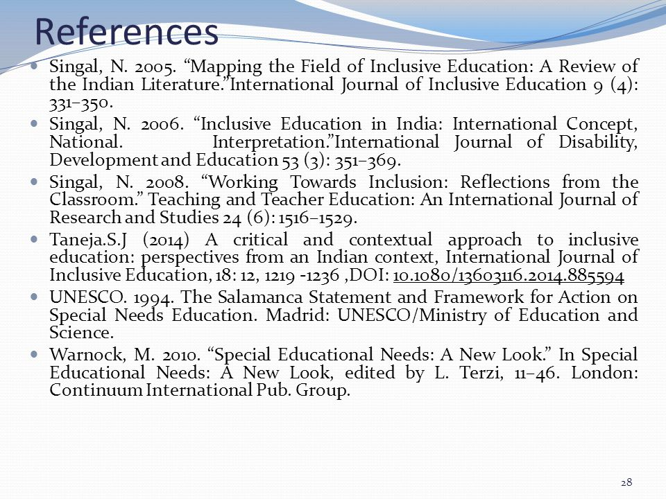 "References Singal, N. 2005. ""Mapping the Field of Inclusive Education: A Review of the Indian Literature.""International Journal of Inclusive Education"