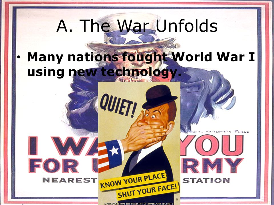 A. The War Unfolds Many nations fought World War I using new technology.