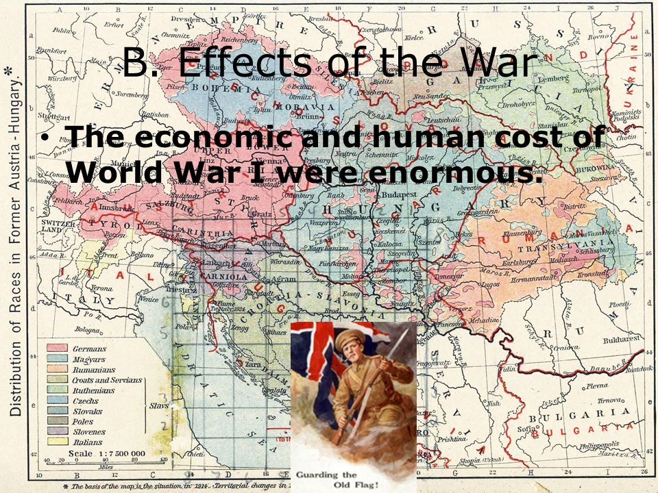 B. Effects of the War The economic and human cost of World War I were enormous.