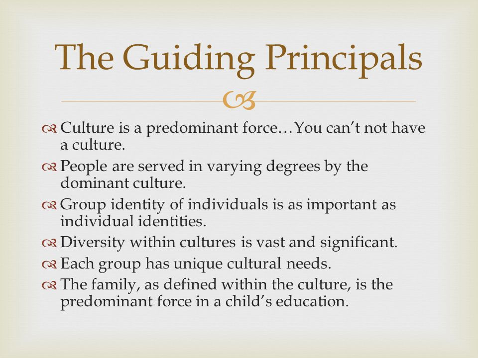   Culture is a predominant force…You can't not have a culture.