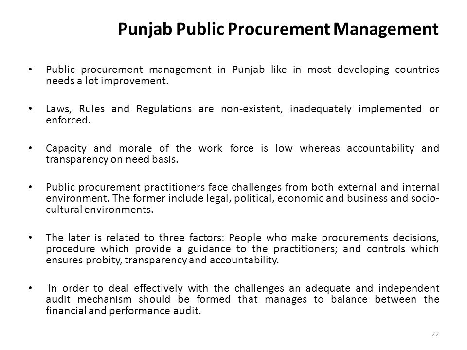 Punjab Public Procurement Management Public procurement management in Punjab like in most developing countries needs a lot improvement.