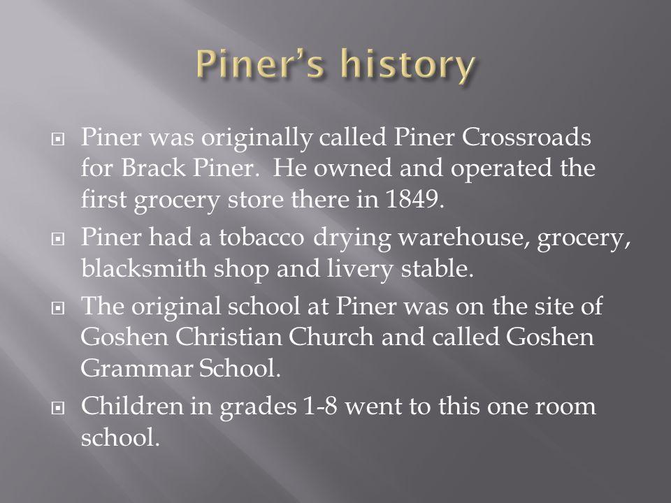  Piner was originally called Piner Crossroads for Brack Piner.