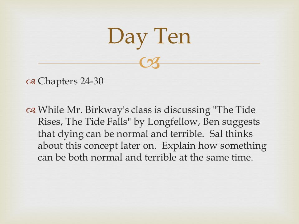  Chapters 24-30  While Mr. Birkway's class is discussing