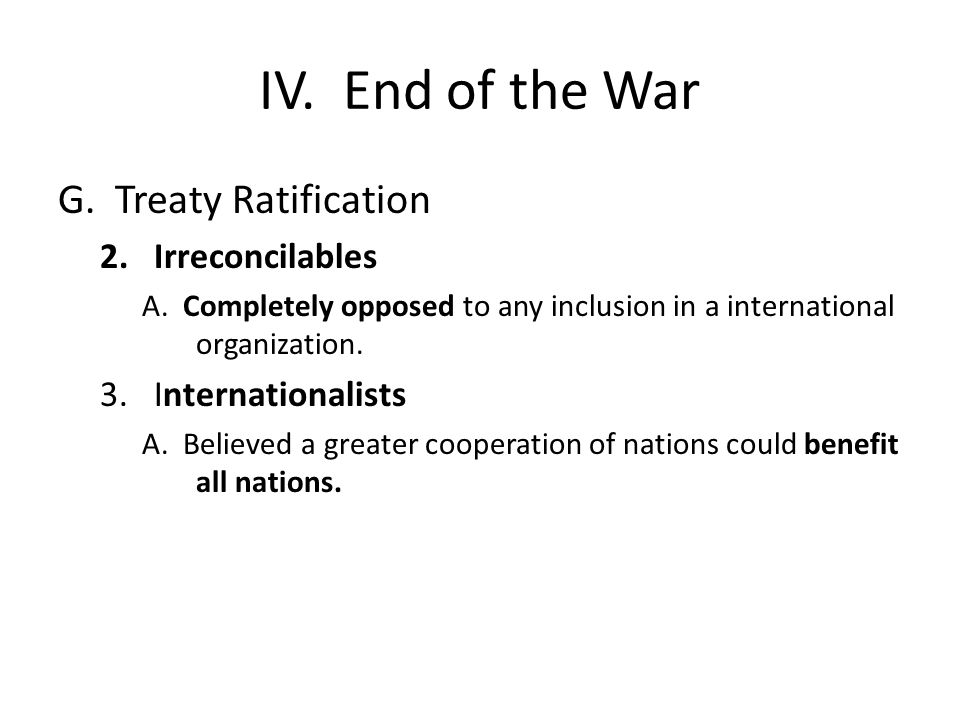 IV. End of the War G. Treaty Ratification 2.Irreconcilables A.
