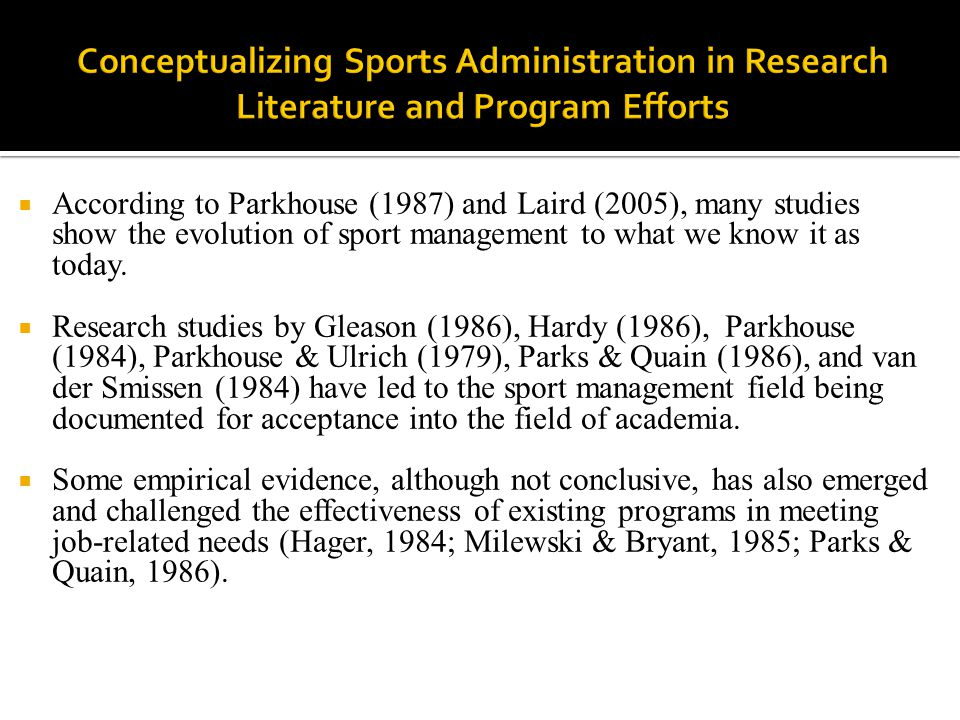  According to Parkhouse (1987) and Laird (2005), many studies show the evolution of sport management to what we know it as today.