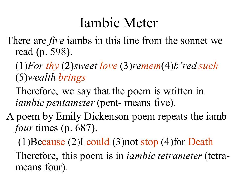 Sonnet Form Sonnets consist of fourteen lines of iambic pentameter - three quatrains (groups of four lines) and a couplet (two rhyming lines) at the end.