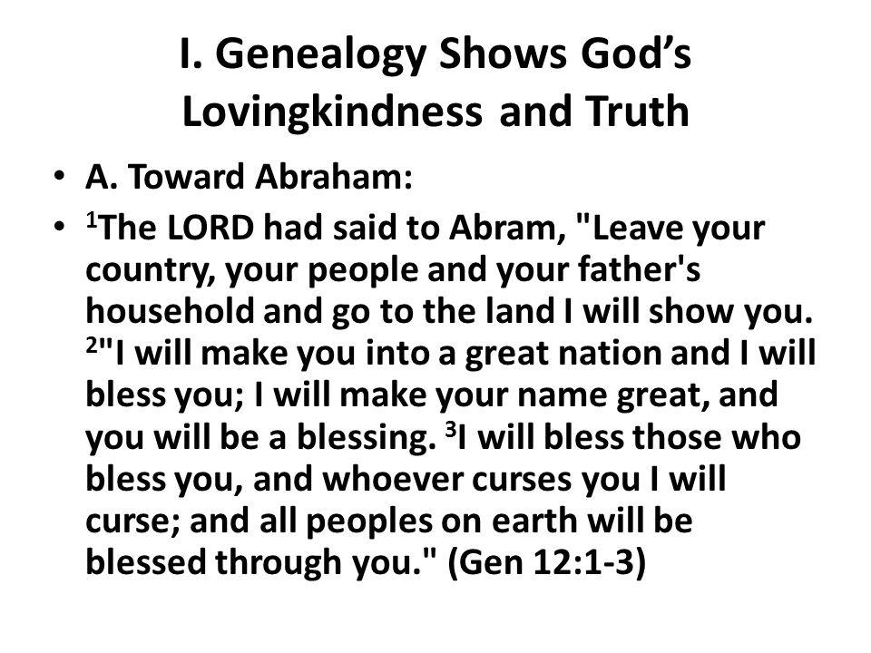 I. Genealogy Shows God's Lovingkindness and Truth A.