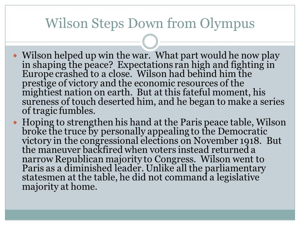 Wilson Steps Down from Olympus Wilson helped up win the war.