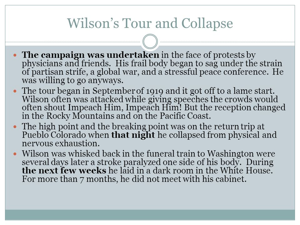Wilson's Tour and Collapse The campaign was undertaken in the face of protests by physicians and friends.