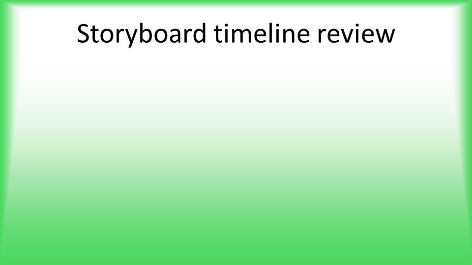 Storyboard timeline review