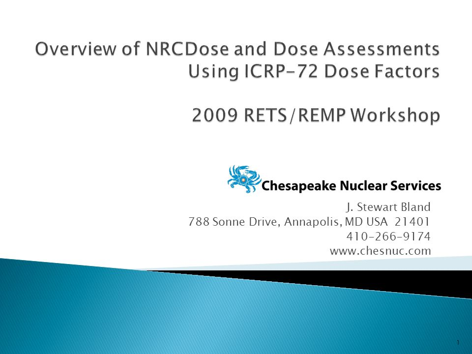  NRCDose Overview  Comparison of Dosimetry and Pathway Modeling – Reg Guide 1.109 Dose Factors versus ICRP-72  GALE Code (as time permits) 2