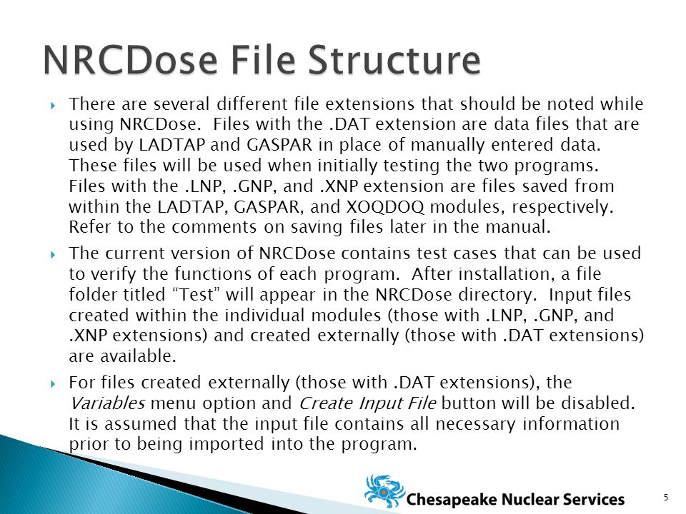  There are several different file extensions that should be noted while using NRCDose.
