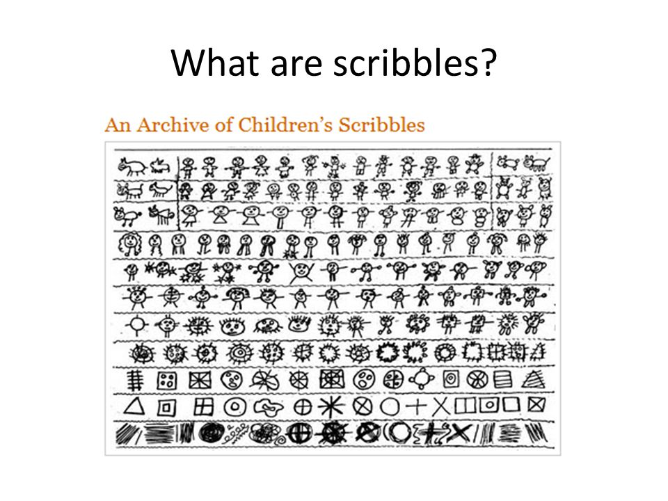 What are scribbles?
