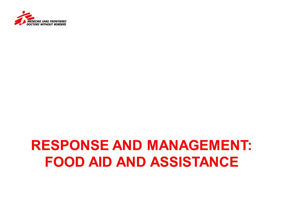 RESPONSE AND MANAGEMENT: FOOD AID AND ASSISTANCE