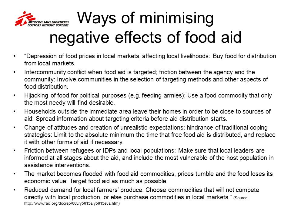"""Ways of minimising negative effects of food aid """"Depression of food prices in local markets, affecting local livelihoods: Buy food for distribution fr"""