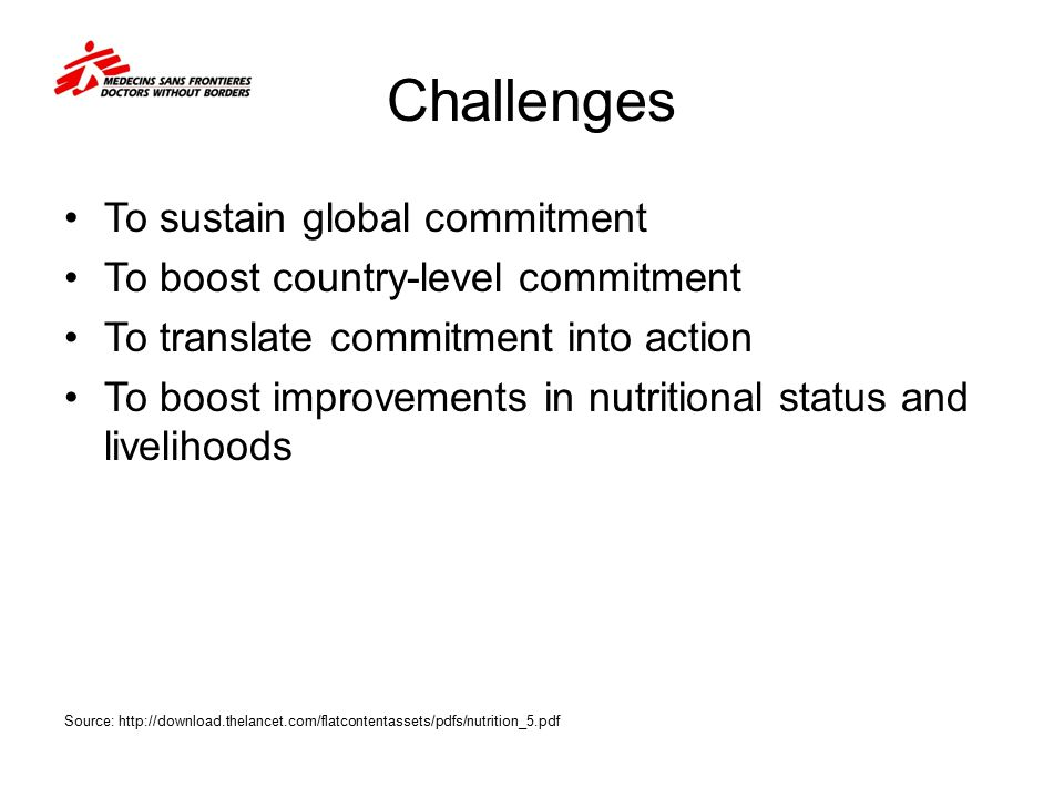 Challenges To sustain global commitment To boost country-level commitment To translate commitment into action To boost improvements in nutritional sta