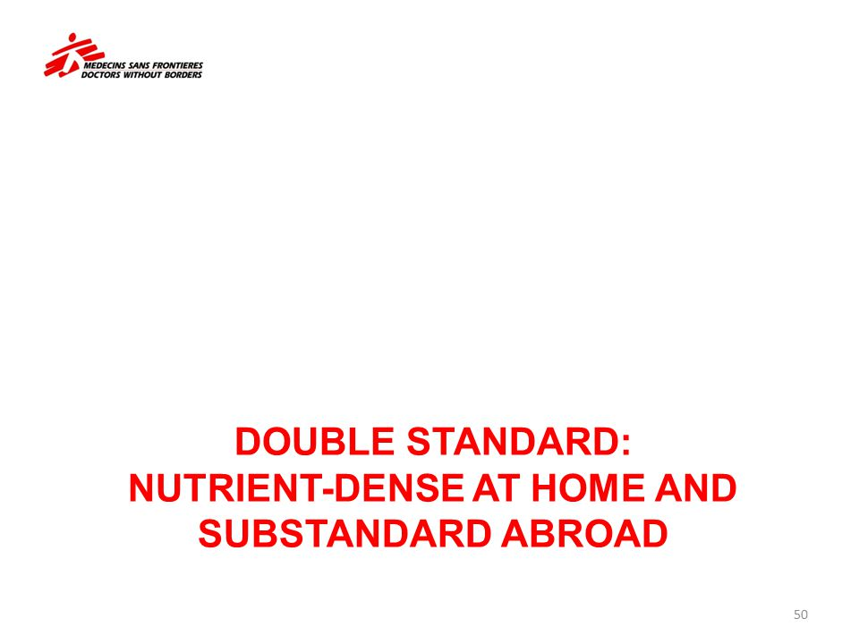 DOUBLE STANDARD: NUTRIENT-DENSE AT HOME AND SUBSTANDARD ABROAD 50