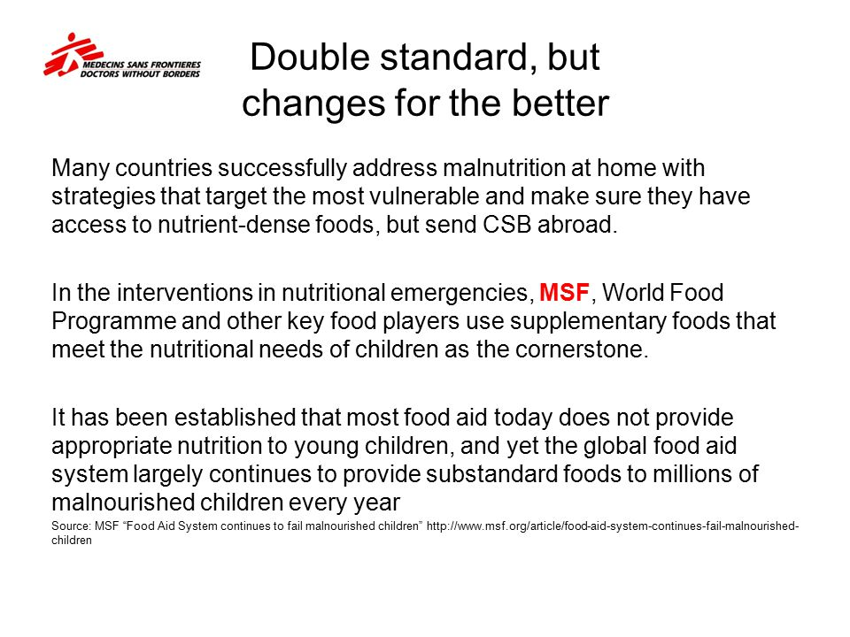 Double standard, but changes for the better Many countries successfully address malnutrition at home with strategies that target the most vulnerable a
