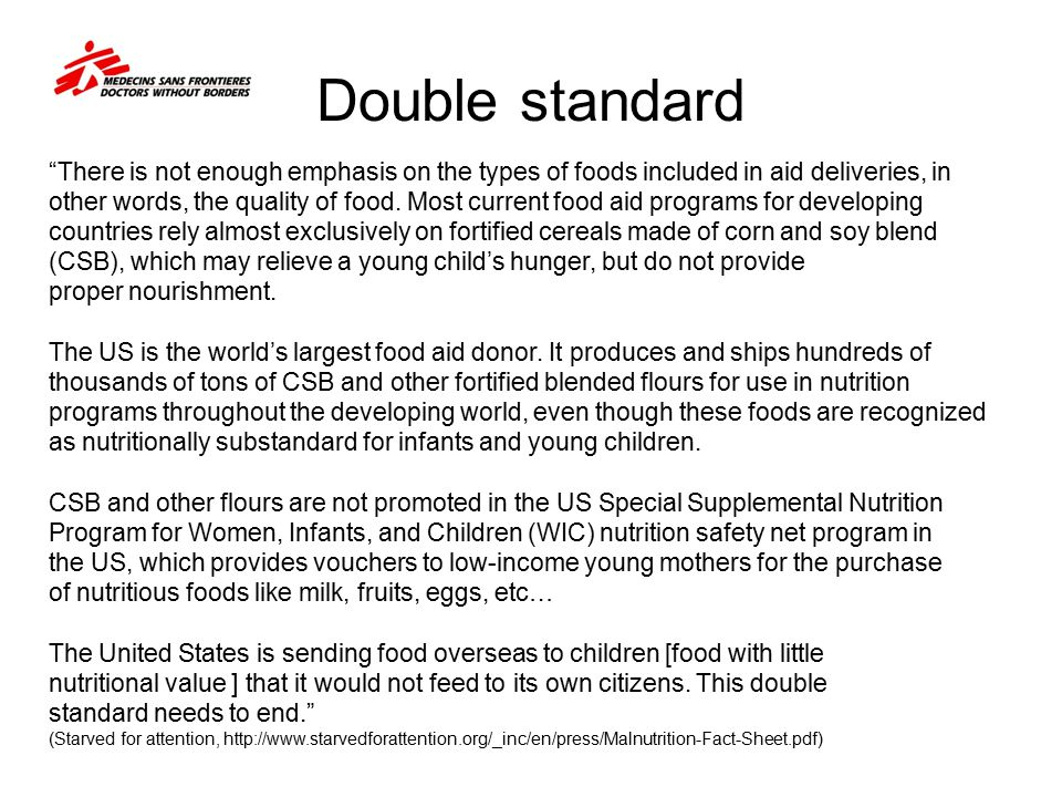 """Double standard """"There is not enough emphasis on the types of foods included in aid deliveries, in other words, the quality of food. Most current food"""