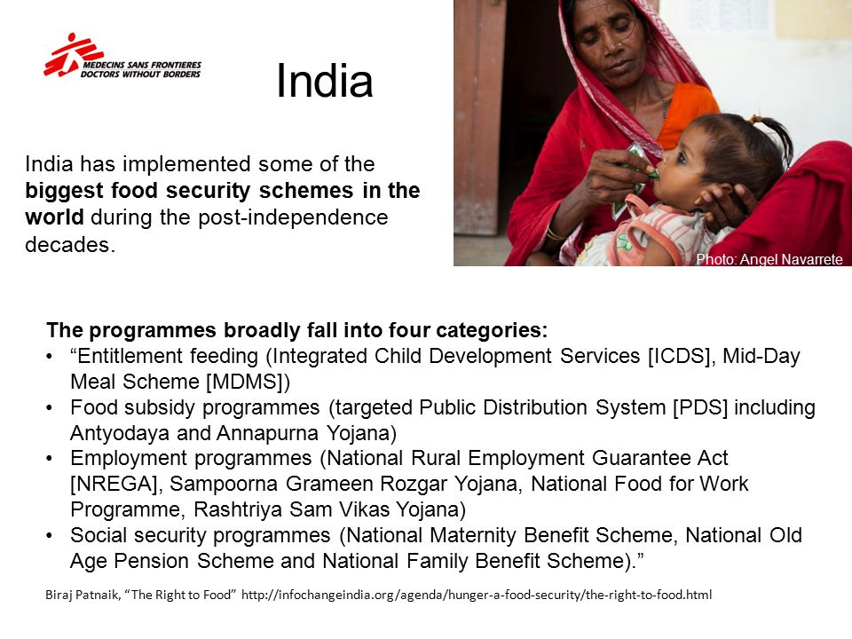 """India India has implemented some of the biggest food security schemes in the world during the post-independence decades. Biraj Patnaik, """"The Right to"""