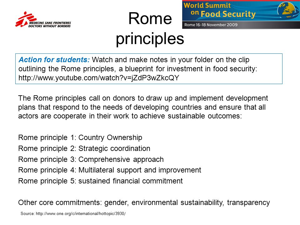 Rome principles The Rome principles call on donors to draw up and implement development plans that respond to the needs of developing countries and en