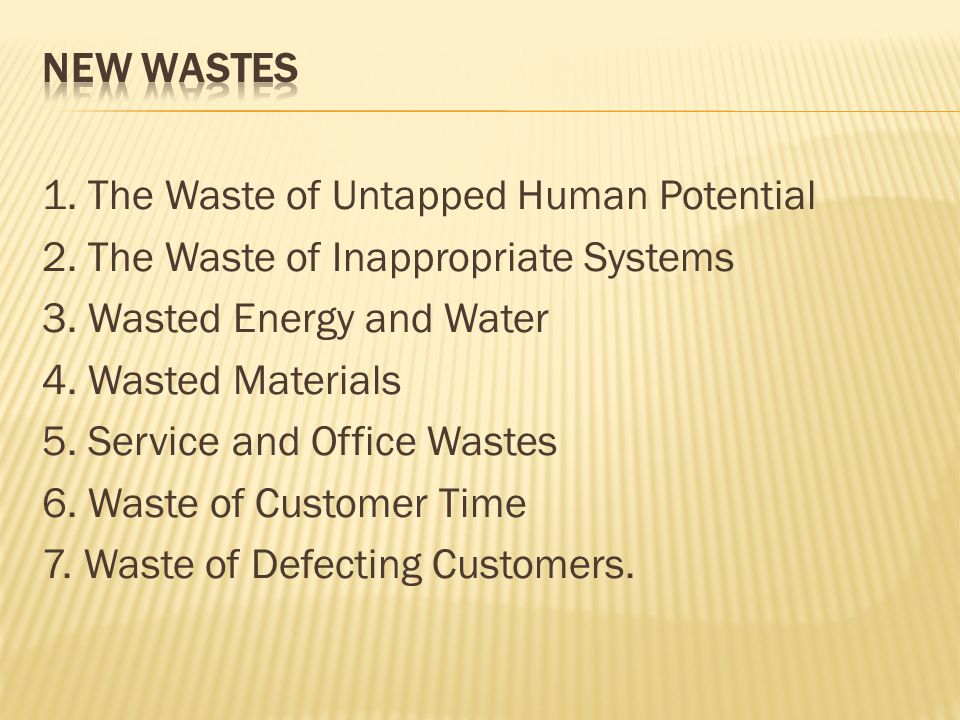 1. The Waste of Untapped Human Potential 2. The Waste of Inappropriate Systems 3.